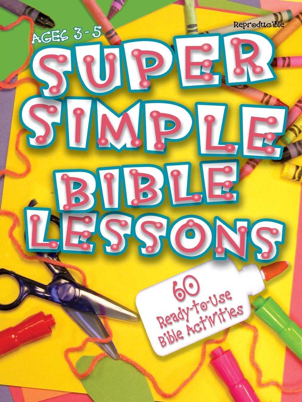 купить LeeDell Stickler, Press Abingdon Press, Abingdon Press Super Simple Bible Lessons (Ages 3-5). 60 Ready-To-Use Bible Activities for Ages 3-5 онлайн