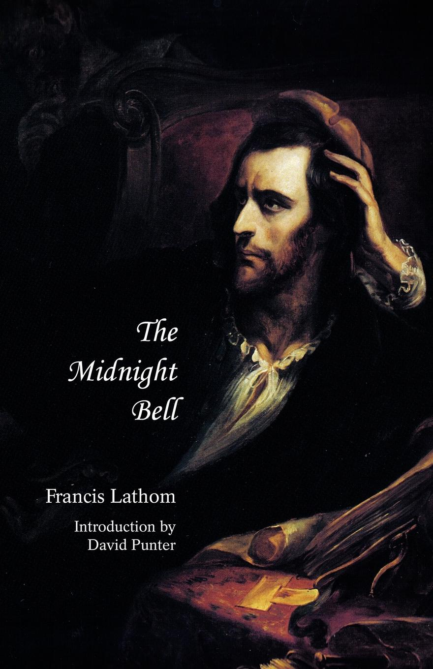 Francis Lathom The Midnight Bell. A German Story, Founded on Incidents in Real Life higgins j the midnight bell