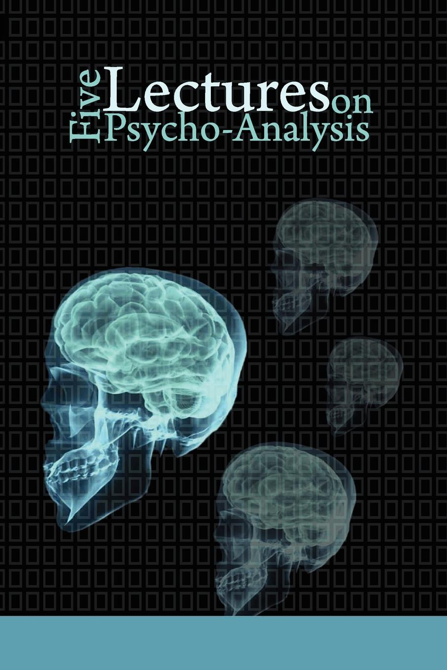 Sigmund Freud Five Lectures on Psycho-Analysis ferenczi sándor contributions to psycho analysis