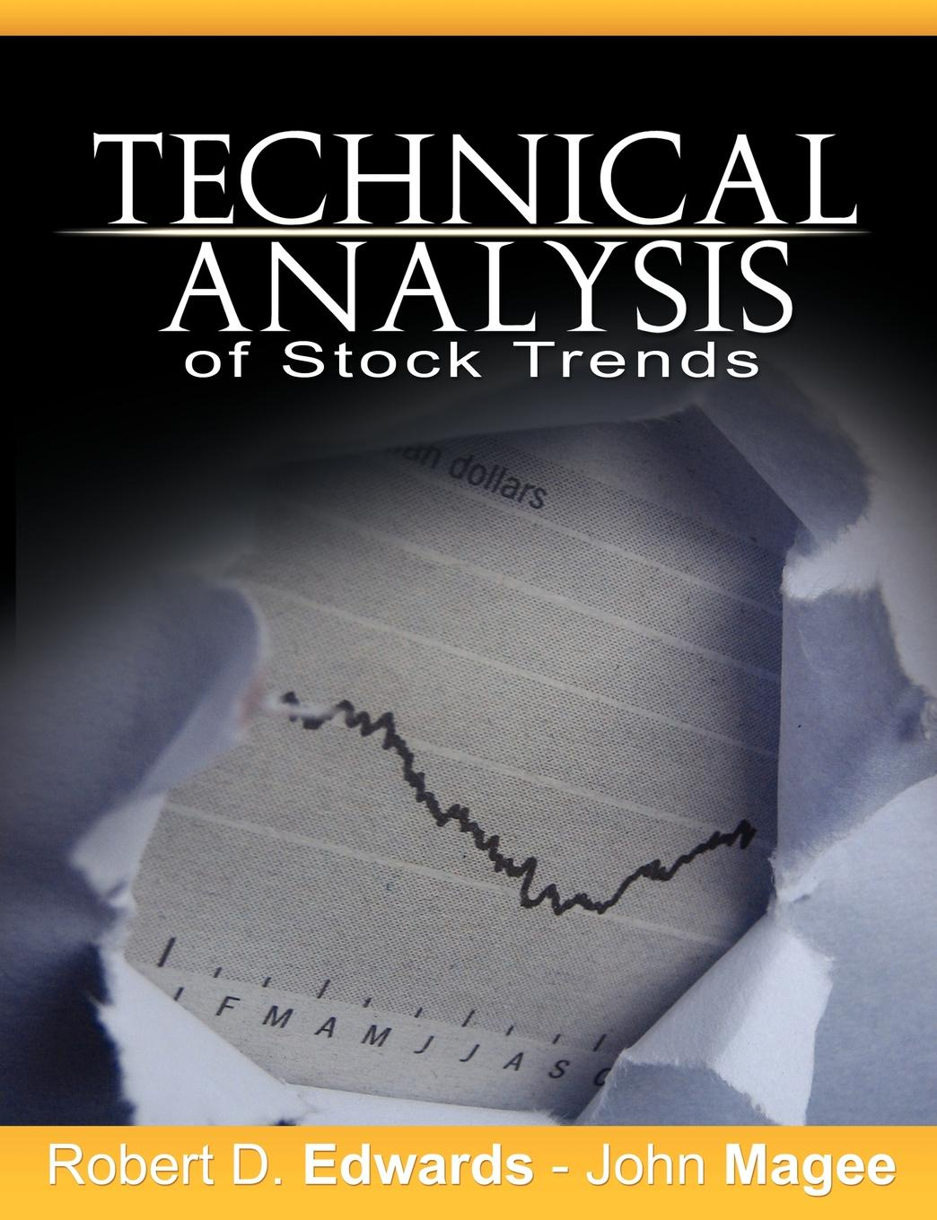 Robert D. Edwards, John Magee Technical Analysis of Stock Trends michael archer d the forex chartist companion a visual approach to technical analysis