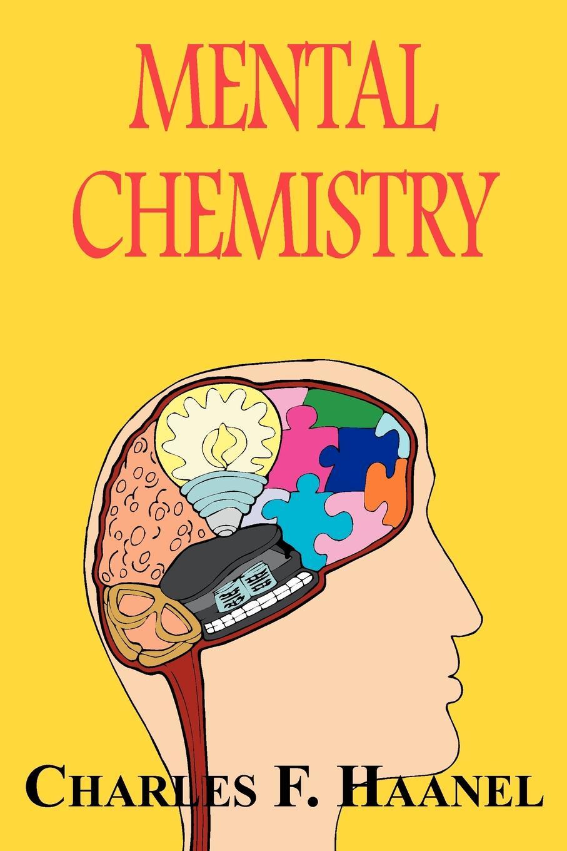 Charles F. Haanel Mental Chemistry incredible edibles
