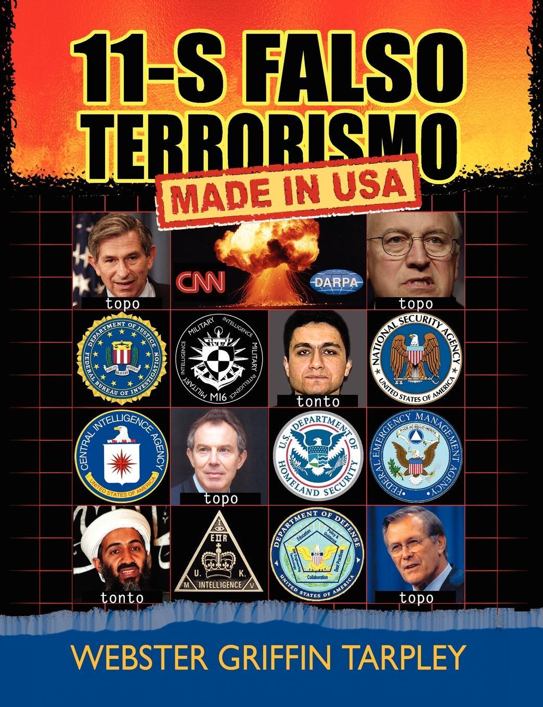 Webster Griffin Tarpley 11-S Falso Terrorismo. Made in USA ricardo robaina mederos israel la guerra asimetrica y el terrorismo global