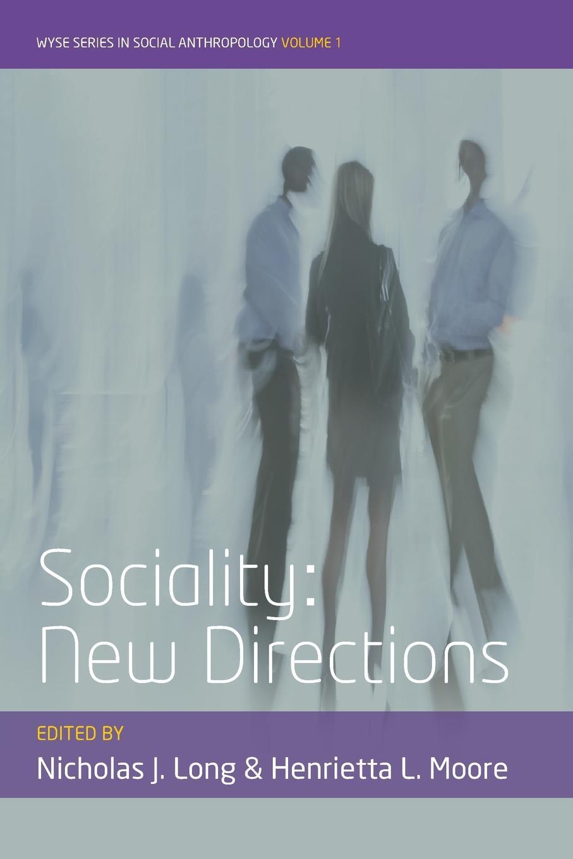 Nicholas J. Long, Henrietta L. Moore Sociality. New Directions