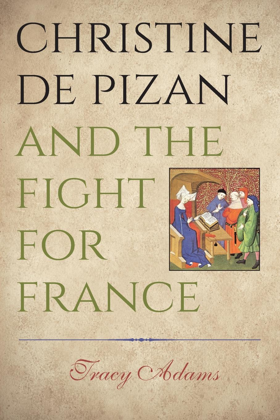 Tracy Adams Christine de Pizan and the Fight for France недорого