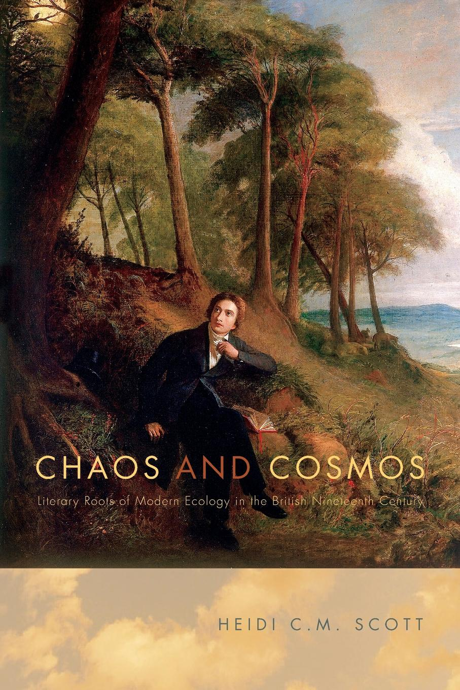 Heidi C. Scott Chaos and Cosmos. Literary Roots of Modern Ecology in the British Nineteenth Century on the order of chaos social anthropology and the science of chaos