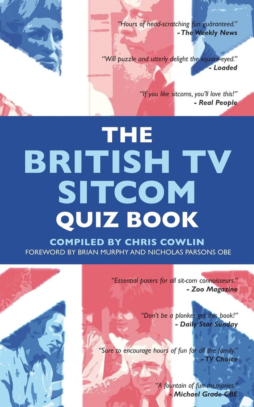 Chris Cowlin. The British TV Sitcom Quiz Book