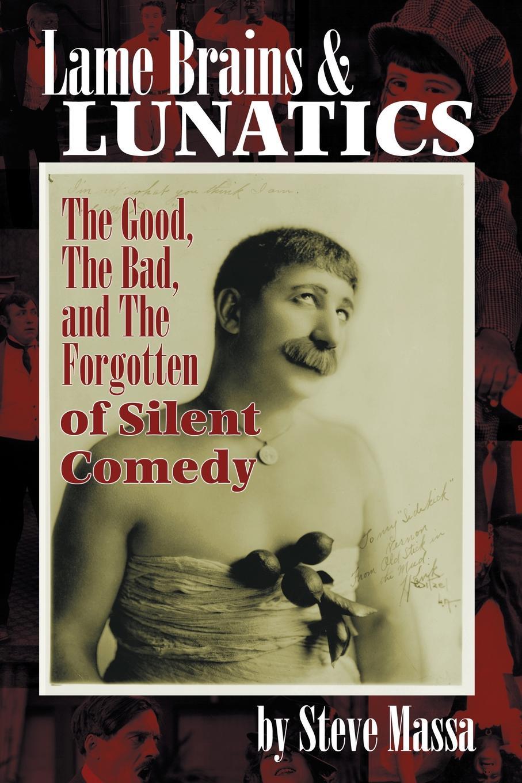 Steve Massa Lame Brains and Lunatics charles epting silent film quarterly issue 5