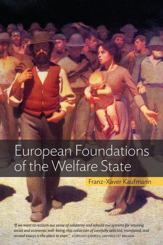 Franz-Xaver Kaufmann, John Veit-Wilson European Foundations of the Welfare State gender and the welfare state