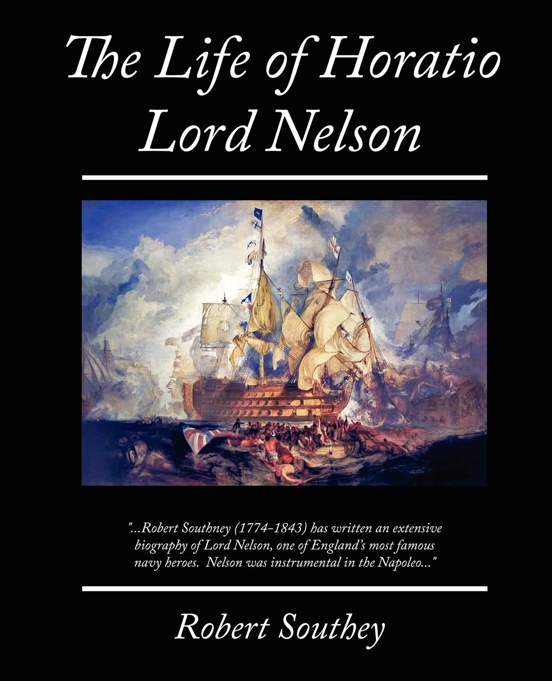 Robert Southey The Life of Horatio Lord Nelson ileen bear nelson mandela a biography