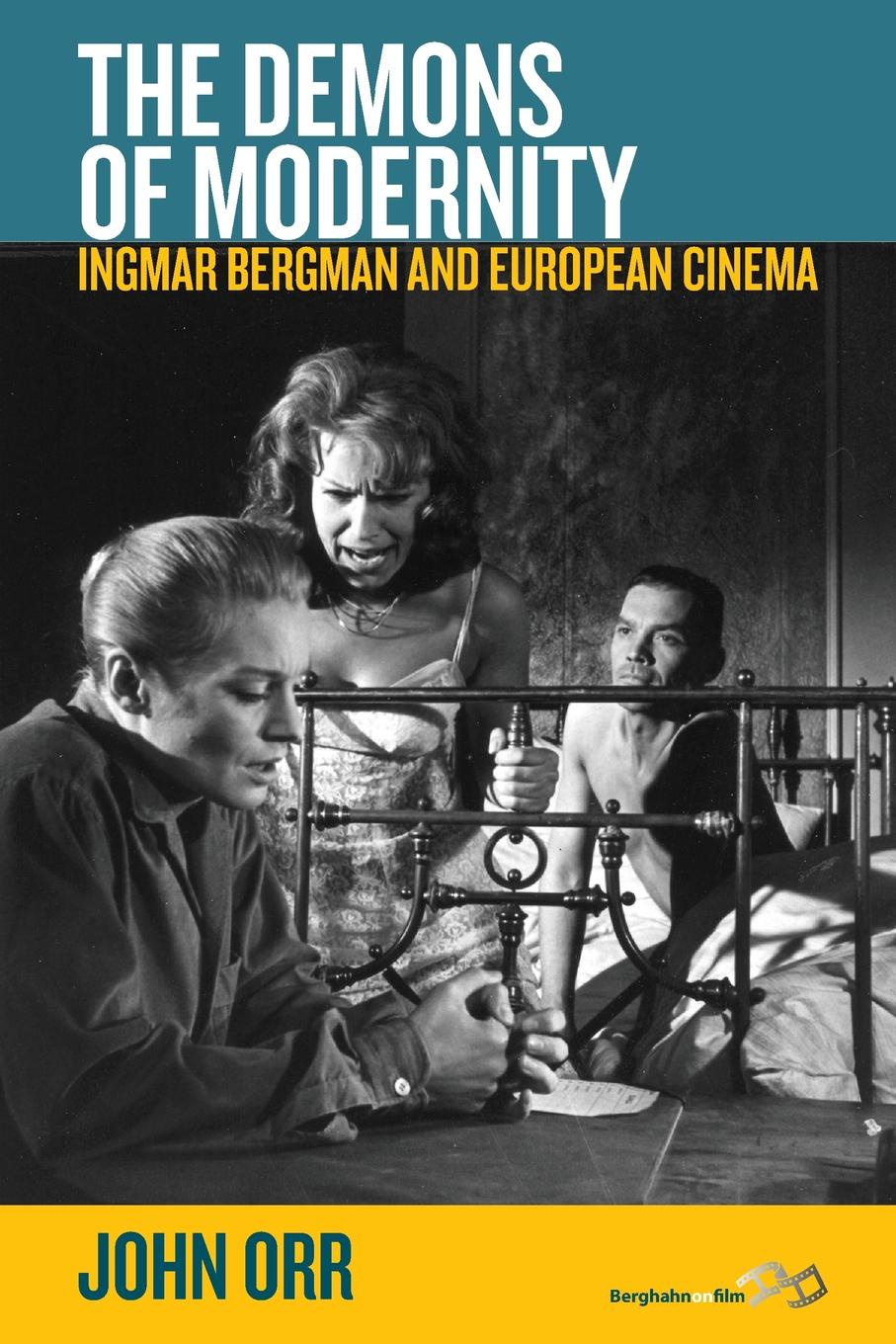 John Orr The Demons of Modernity. Ingmar Bergman and European Cinema thomas sjöberg ingmar bergman miłość seks i zdrada