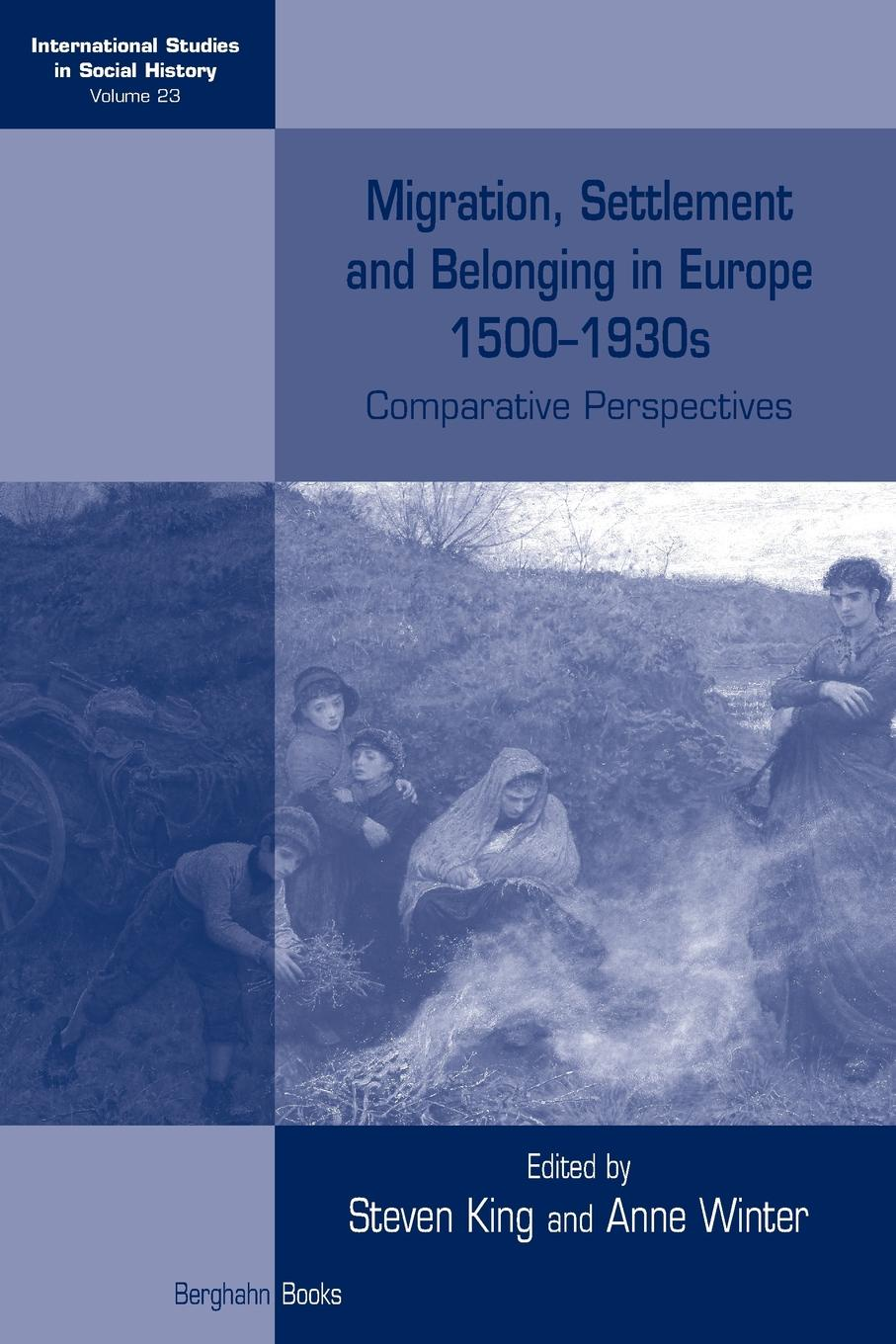 Migration, Settlement and Belonging in Europe, 1500-1930s. Comparative Perspectives montserrat guibernau belonging solidarity and division in modern societies