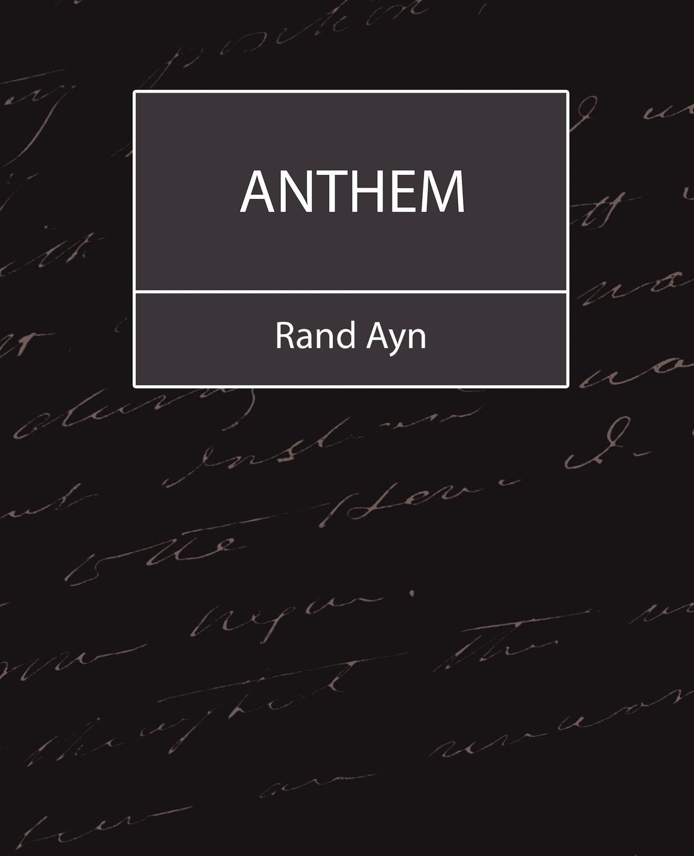Ayn Rand Ayn, Rand Ayn Anthem myths of modern individualism