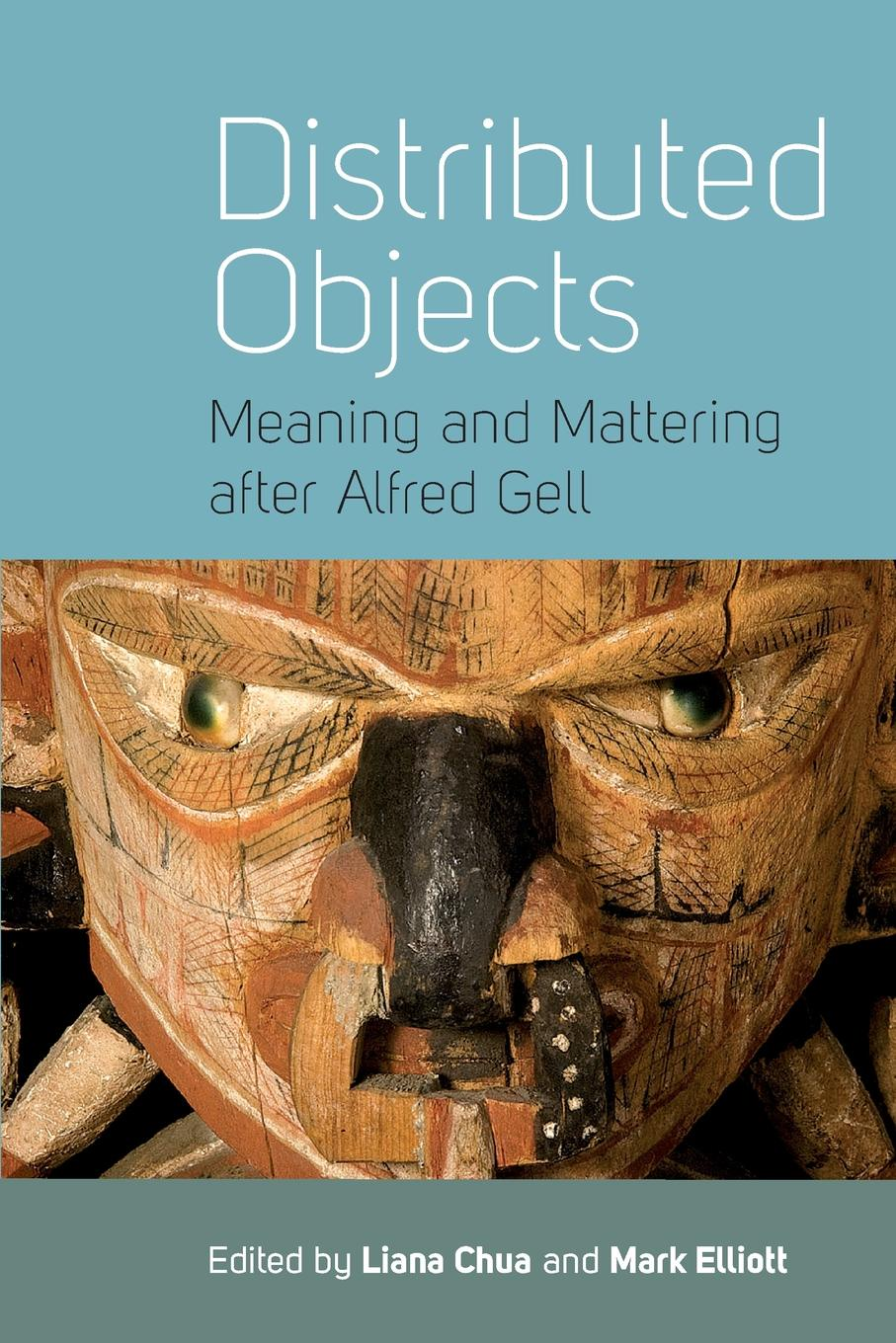 Distributed Objects. Meaning and Mattering after Alfred Gell