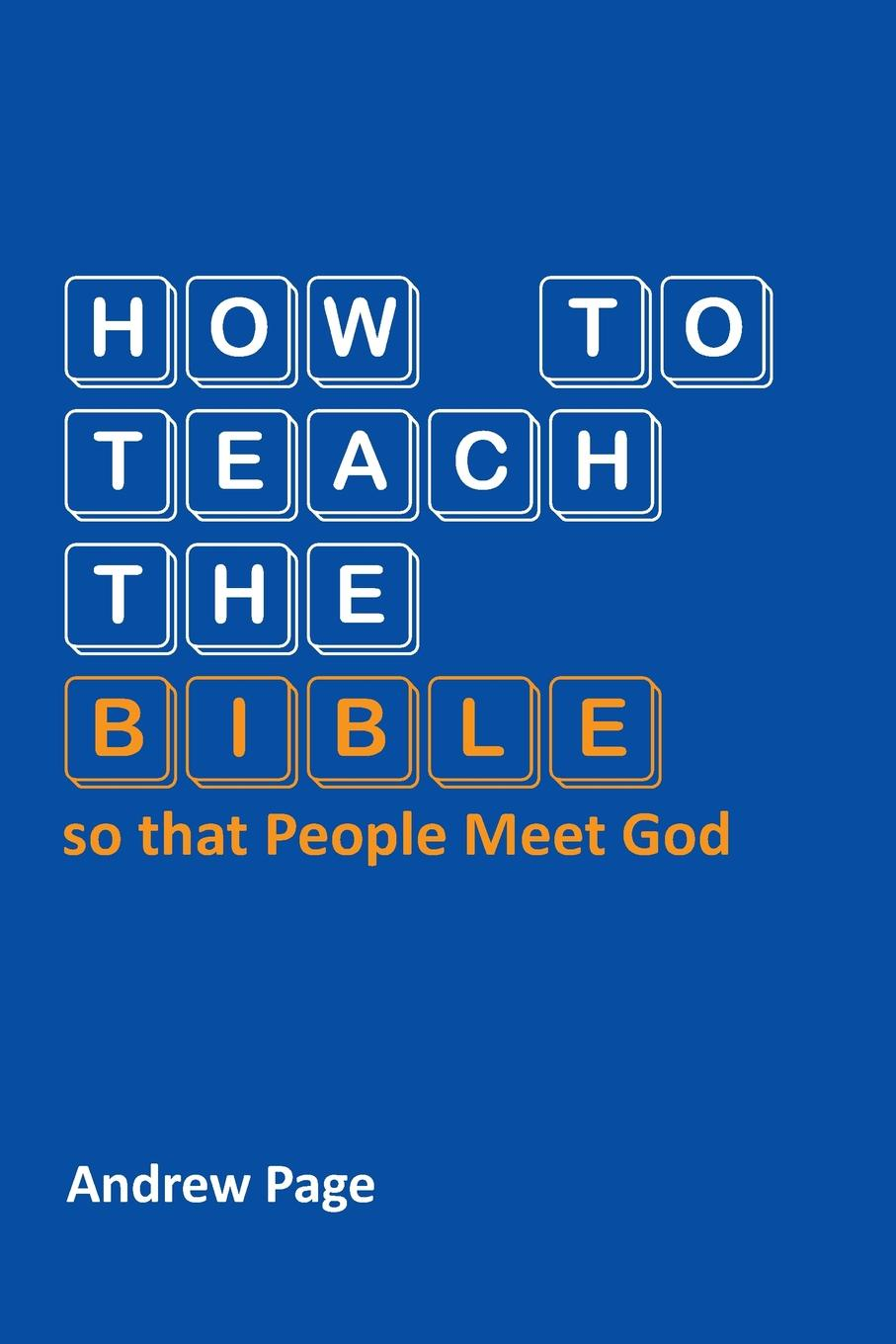 Фото - Andrew Page How to Teach the Bible so that People Meet God mark burrows so you want to start keeping chickens