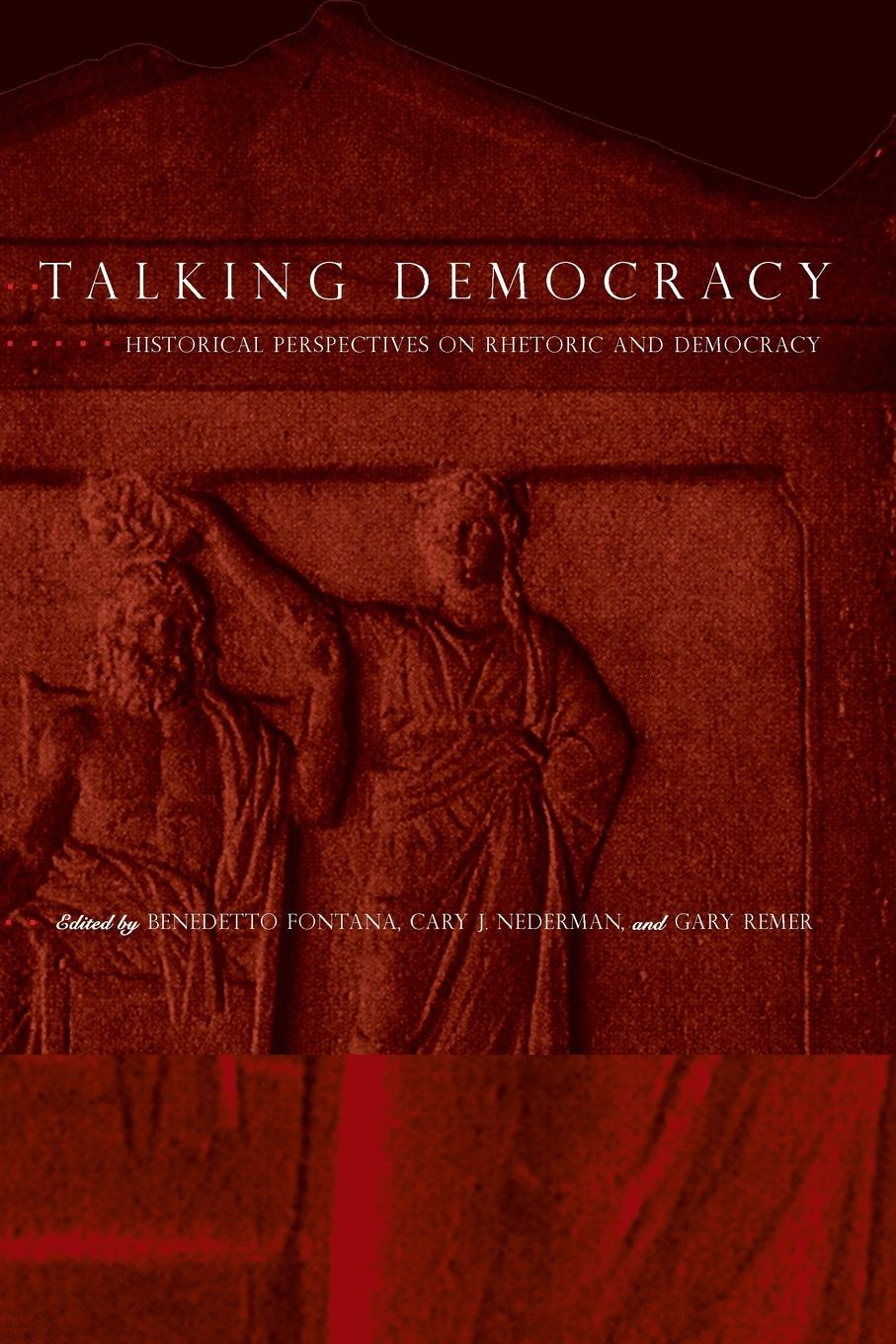 Talking Democracy. Historical Perspectives on Rhetoric and Democracy все цены