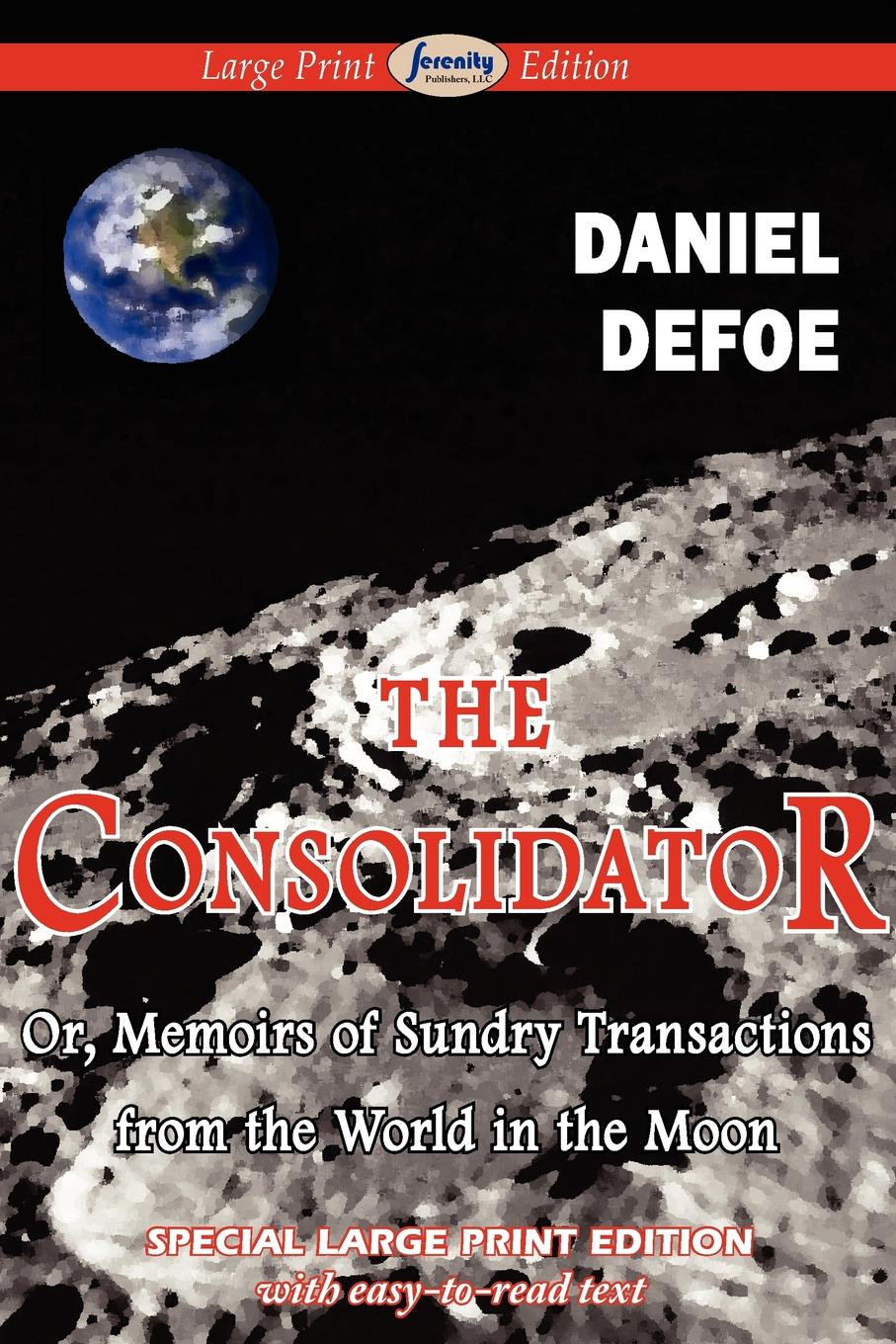 Daniel Defoe The Consolidator (Large Print Edition) r austin freeman the mystery of 31 new inn large print edition