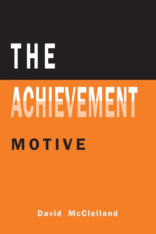 David C. McClelland The Achievement Motive david c mcclelland the achieving society