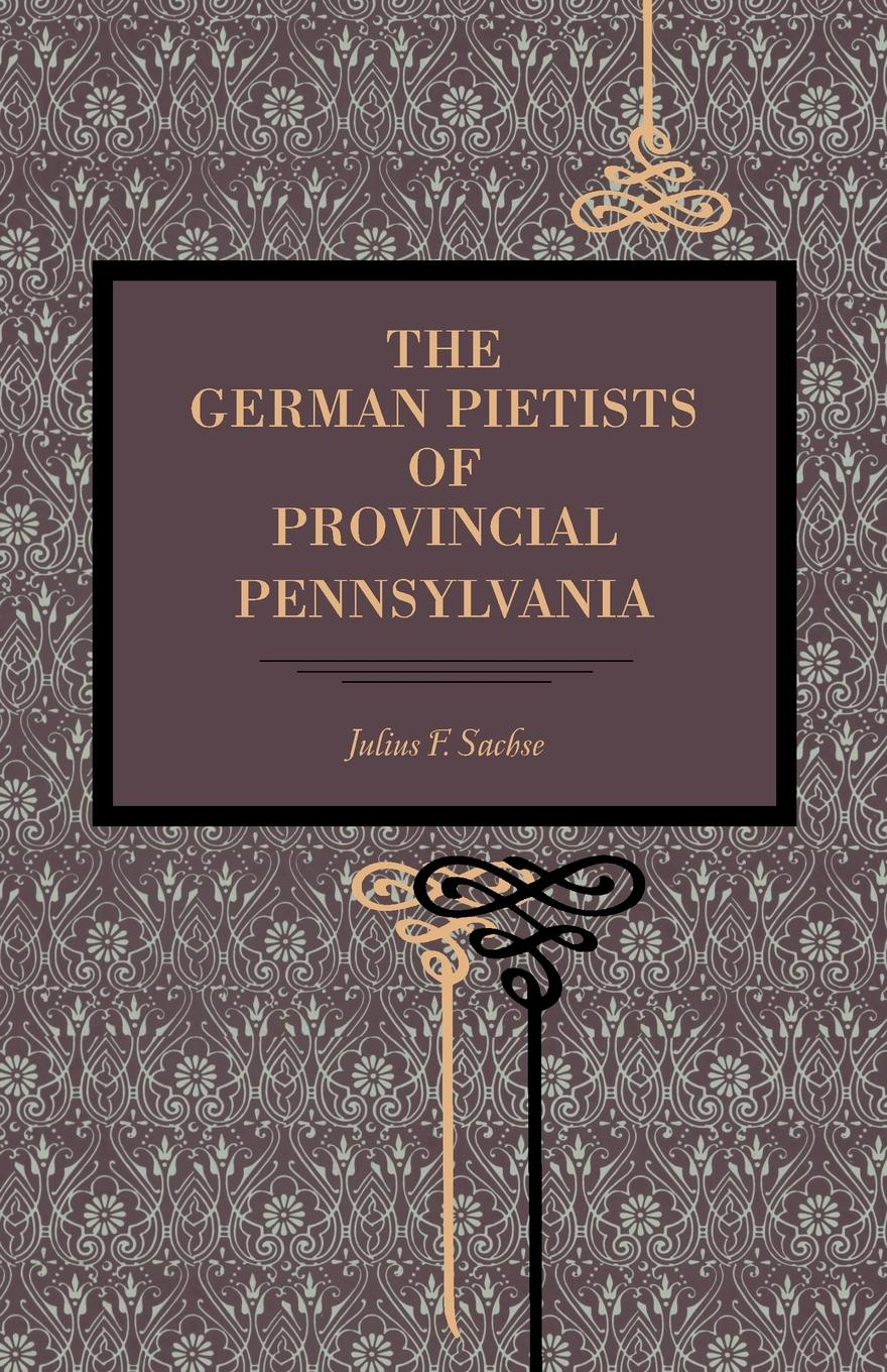Julius Friedrich Sachse The German Pietists of Provincial Pennsylvania hermann lange the germans at home a practical introduction to german conversation with an appendix containing the essentials of german grammar page 8