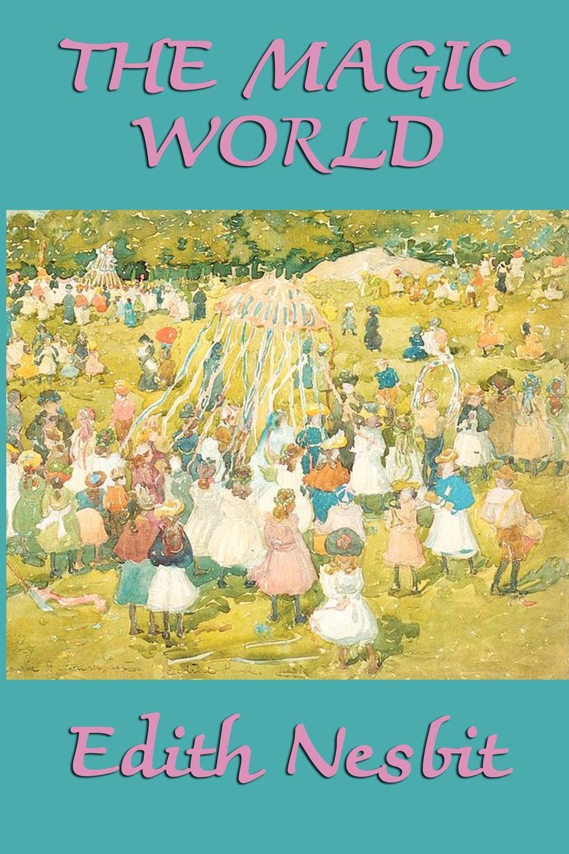 лучшая цена Edith Nesbit The Magic World
