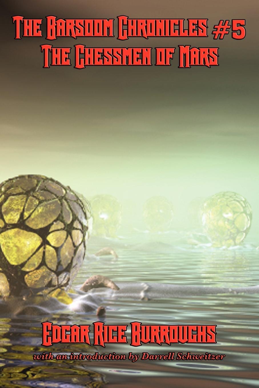 Edgar Rice Burroughs, Darrell Schweitzer The Barsoom Chronicles #5 the Chessmen of Mars e r burroughs collected works of edgar rice burroughs