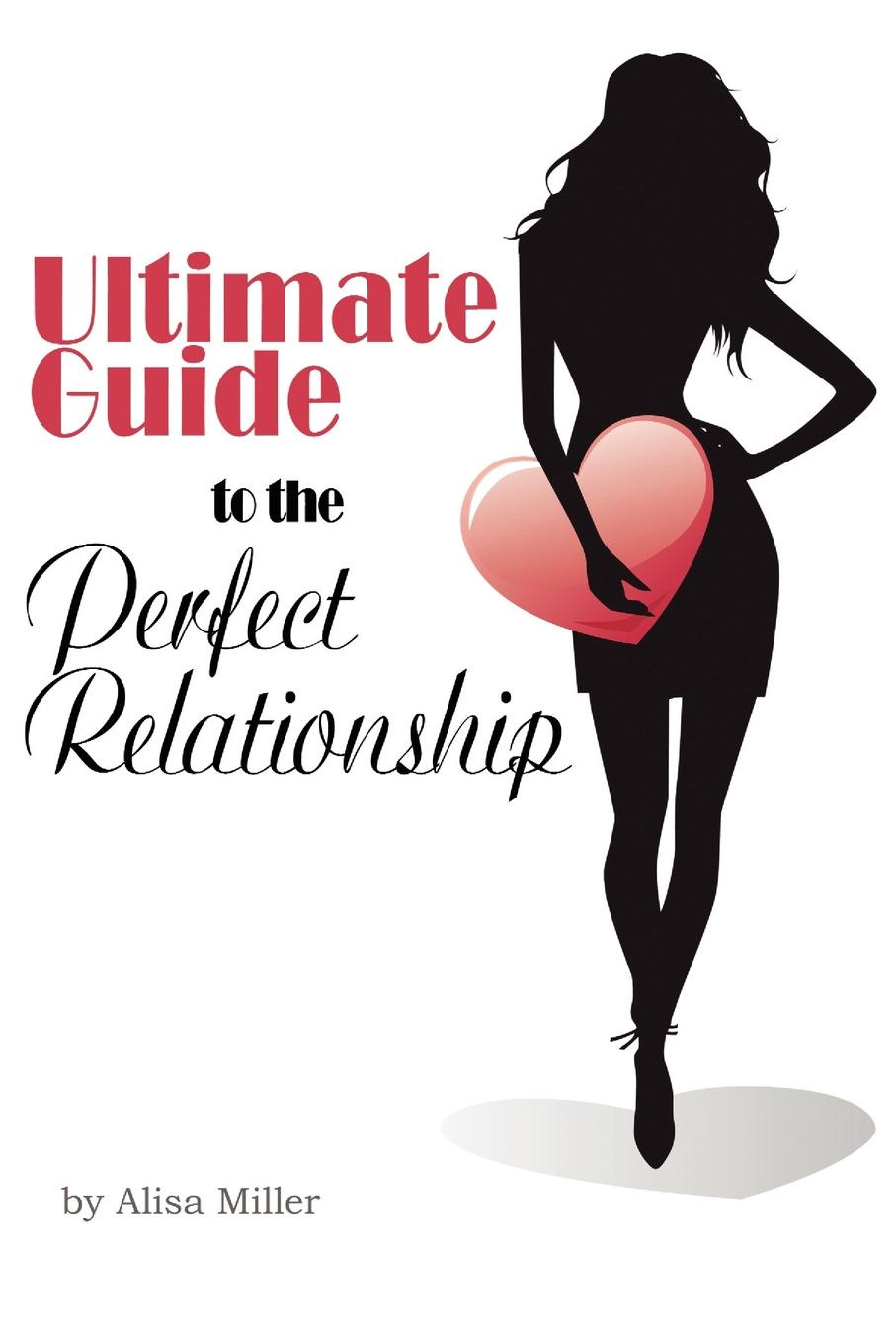 Alisa Miller Ultimate Guide to the Perfect Relationship todd almasi relationship goals an insider s guide to your relationship with your money your investment advisor and your future