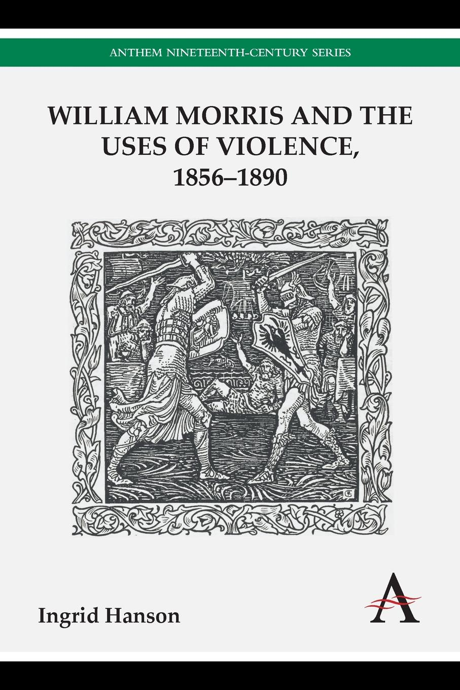 Ingrid Hanson William Morris and the Uses of Violence, 1856-1890 william h parker a gynecologist s second opinion