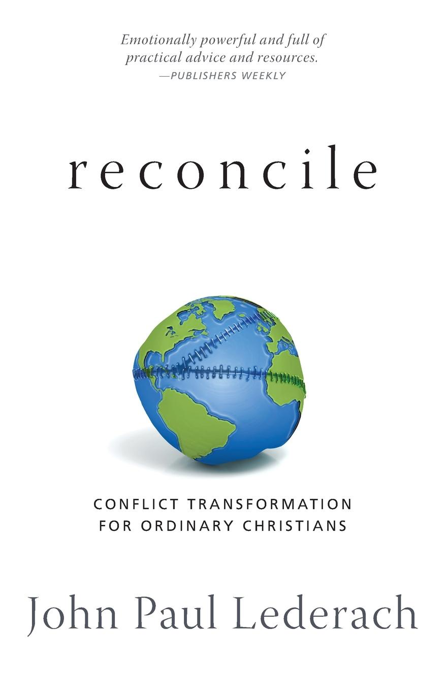 John Paul Lederach Reconcile. Conflict Transformation for Ordinary Christians robert perryman can we reconcile neoliberalism and marine conservation conflict between economic and environmental interests