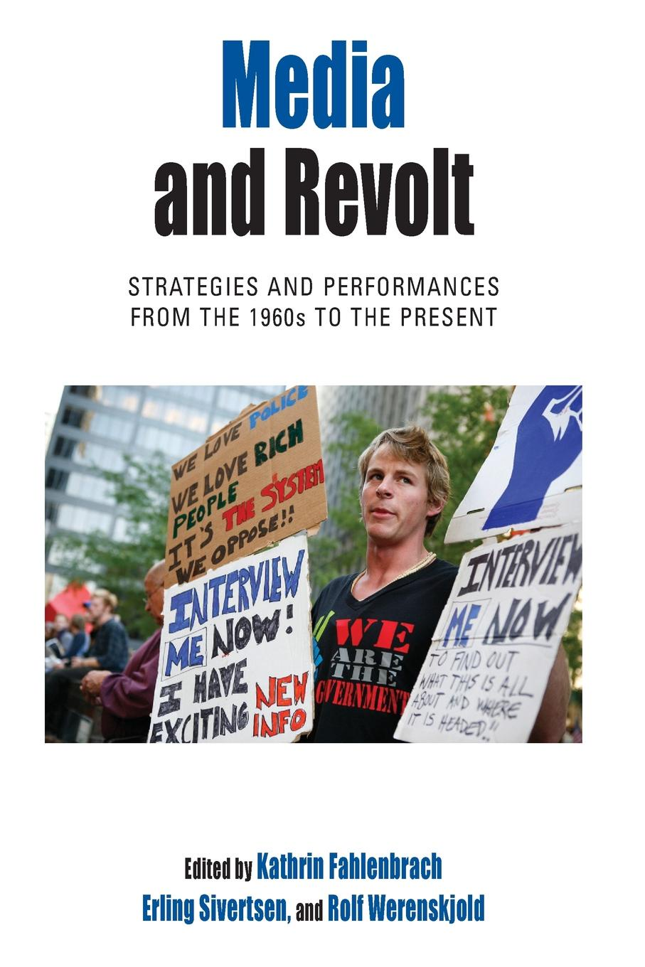 Media and Revolt. Strategies and Performances from the 1960s to the Present mediating europe new media mass communications and the european public sphere