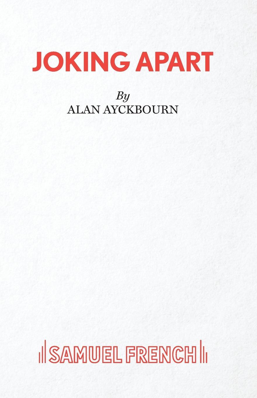 цены Alan Ayckbourn Joking Apart - A Play