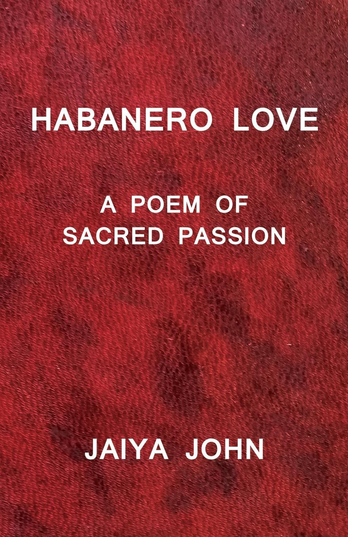цены на Jaiya John Habanero Love. A Poem of Sacred Passion  в интернет-магазинах