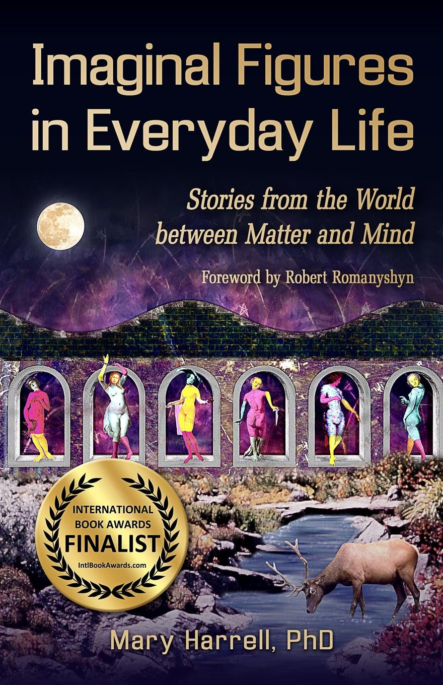 Mary Harrell Imaginal Figures In Everyday Life. Stories from The World Between Matter And Mind a galaxy of her own amazing stories of women in space