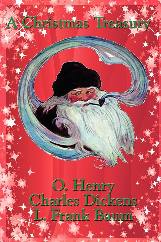 Henry O, Чарльз Диккенс, L. Frank Baum A Christmas Treasury c j carmichael together by christmas