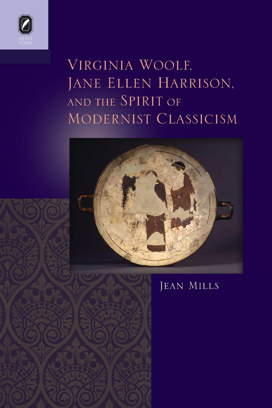 Jean Mills Virginia Woolf, Jane Ellen Harrison, and the Spirit of Modernist Classicism harrison harrison harrison s british classics