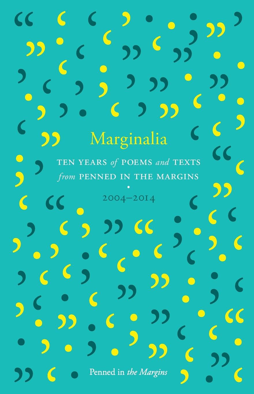 Tom Chivers Marginalia. Poems and Texts from the First Ten Years samuel mucklebackit lumsden the battles of dunbar prestonpans and other selected poems