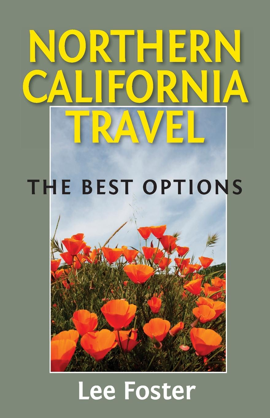 Lee Foster Northern California Travel. The Best Options