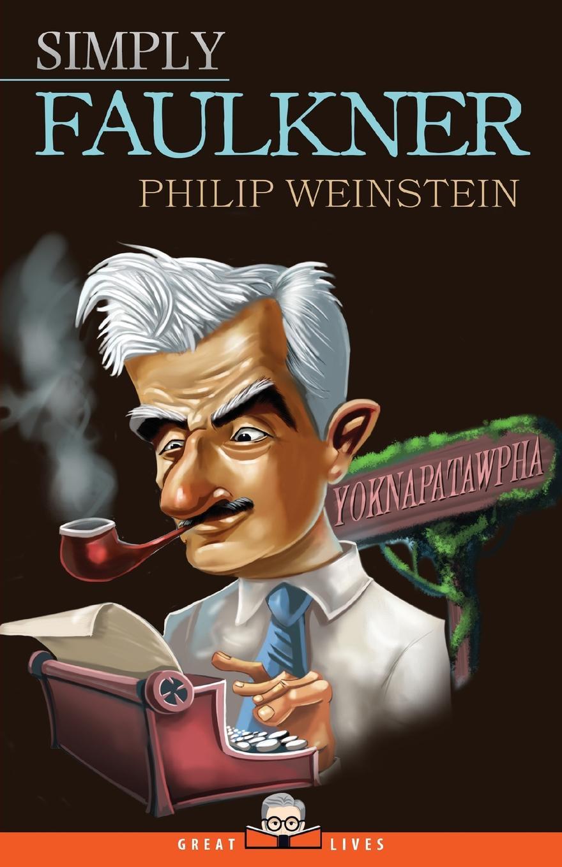 Philip Weinstein Simply Faulkner william faulkner novels 1942 54