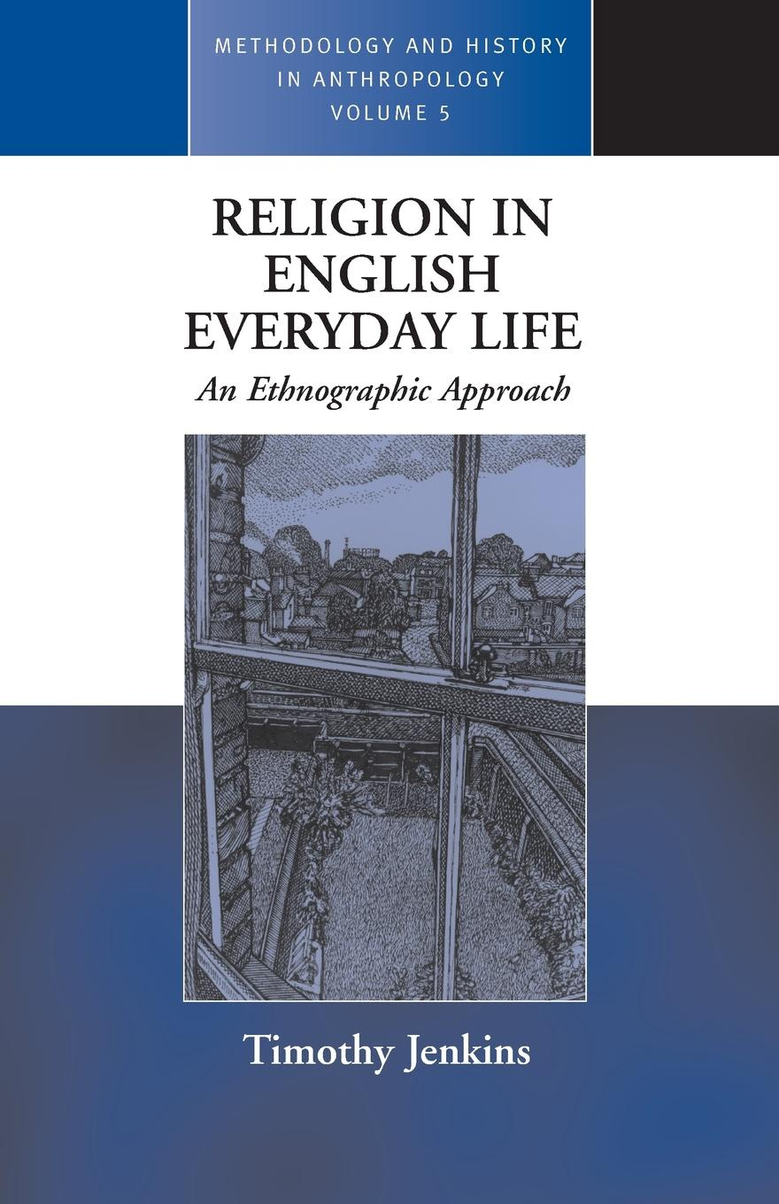 T Jenkins Religion In English Everyday Life. An Ethnographic Approach