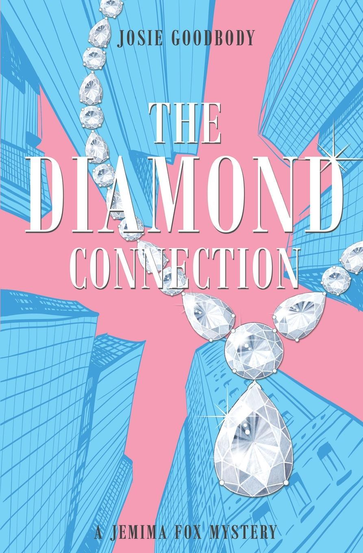 Josie Goodbody. The Diamond Connection. A Jemima Fox Mystery