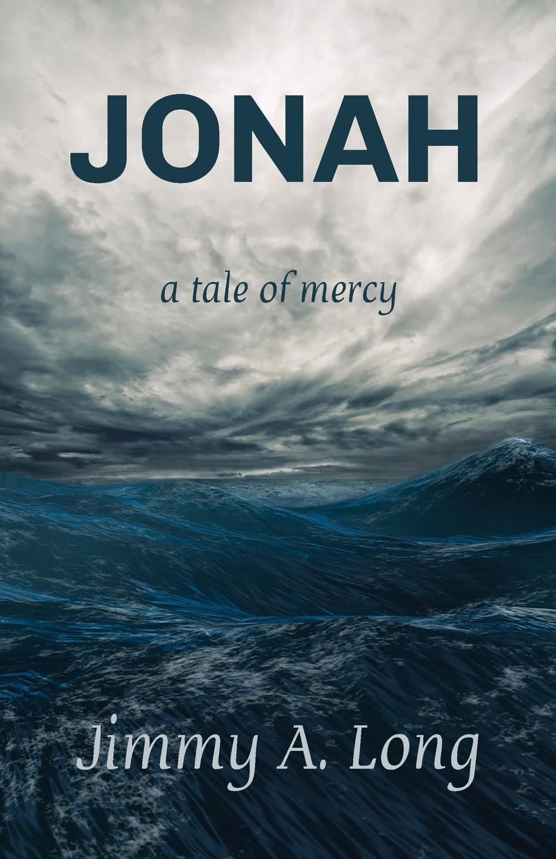 Jimmy A. Long Jonah. A Tale of Mercy tale of us tale of us endless 2 lp