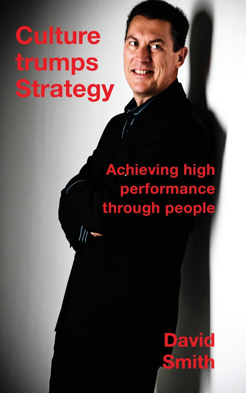David Smith Culture Trumps Strategy. Achieving high performance through people david c mcclelland the achieving society