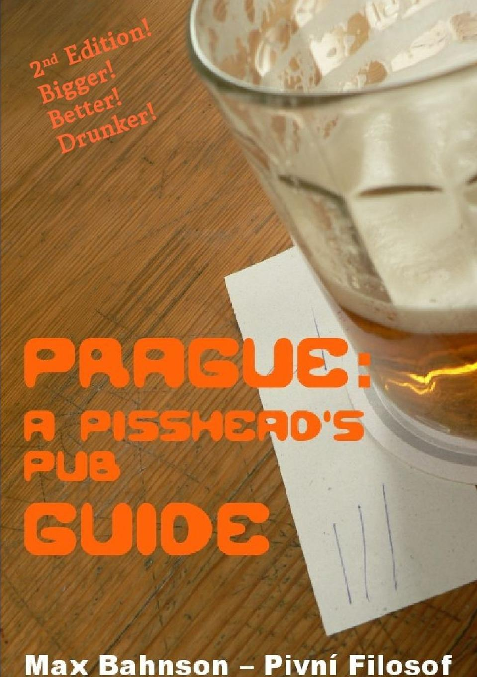 Max Bahnson Prague. A Pisshead's Pub Guide - 2nd Edition prague pocket map