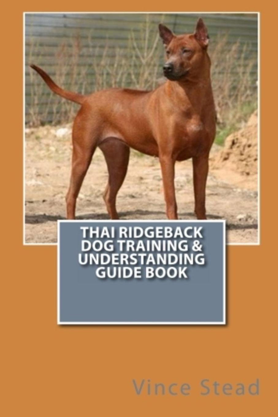 Vince Stead Thai Ridgeback Dog Training & Understanding Guide Book meridith mckinnon the thai wife