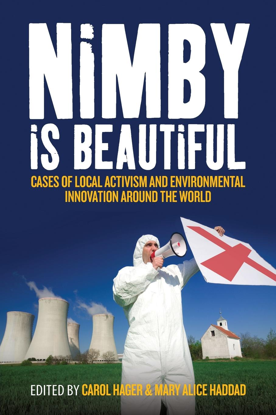 Nimby Is Beautiful. Cases of Local Activism and Environmental Innovation Around the World local journalism in a digital world