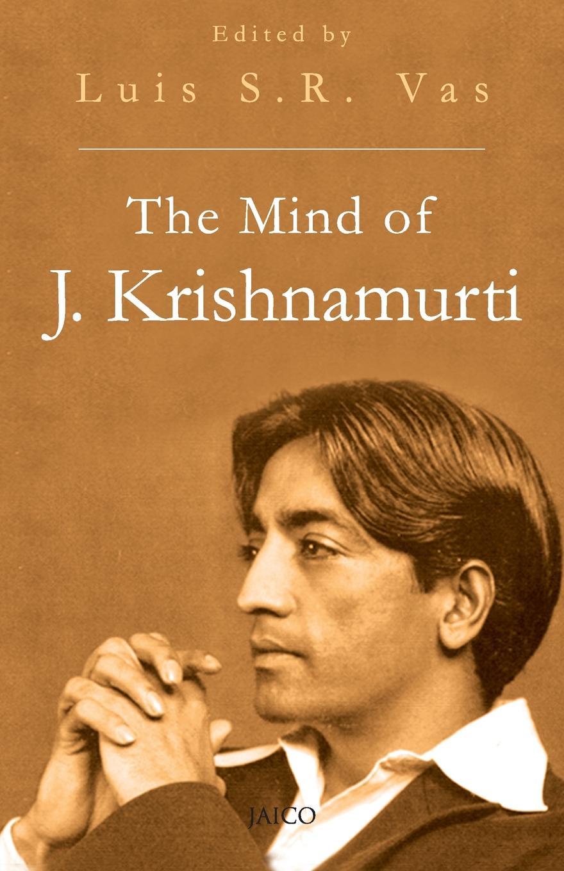 The Mind of J. Krishnamurthi jiddu krishnamurti at the feet of the master