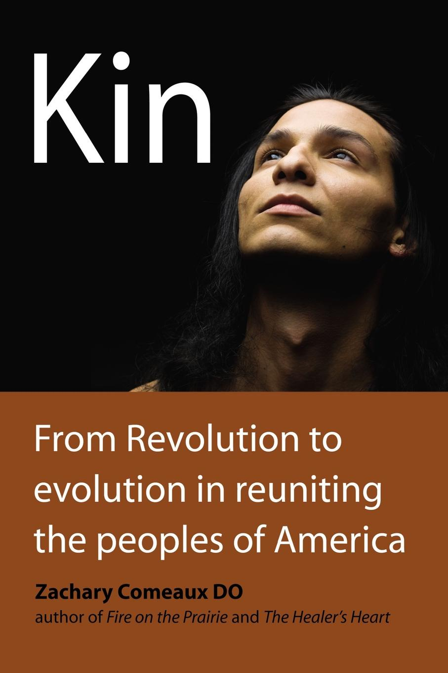Zachary Comeaux Do. Kin. From Revolution to Evolution in Reuniting the Peoples of America