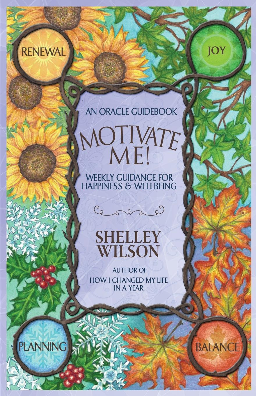 Shelley Wilson. Motivate Me!