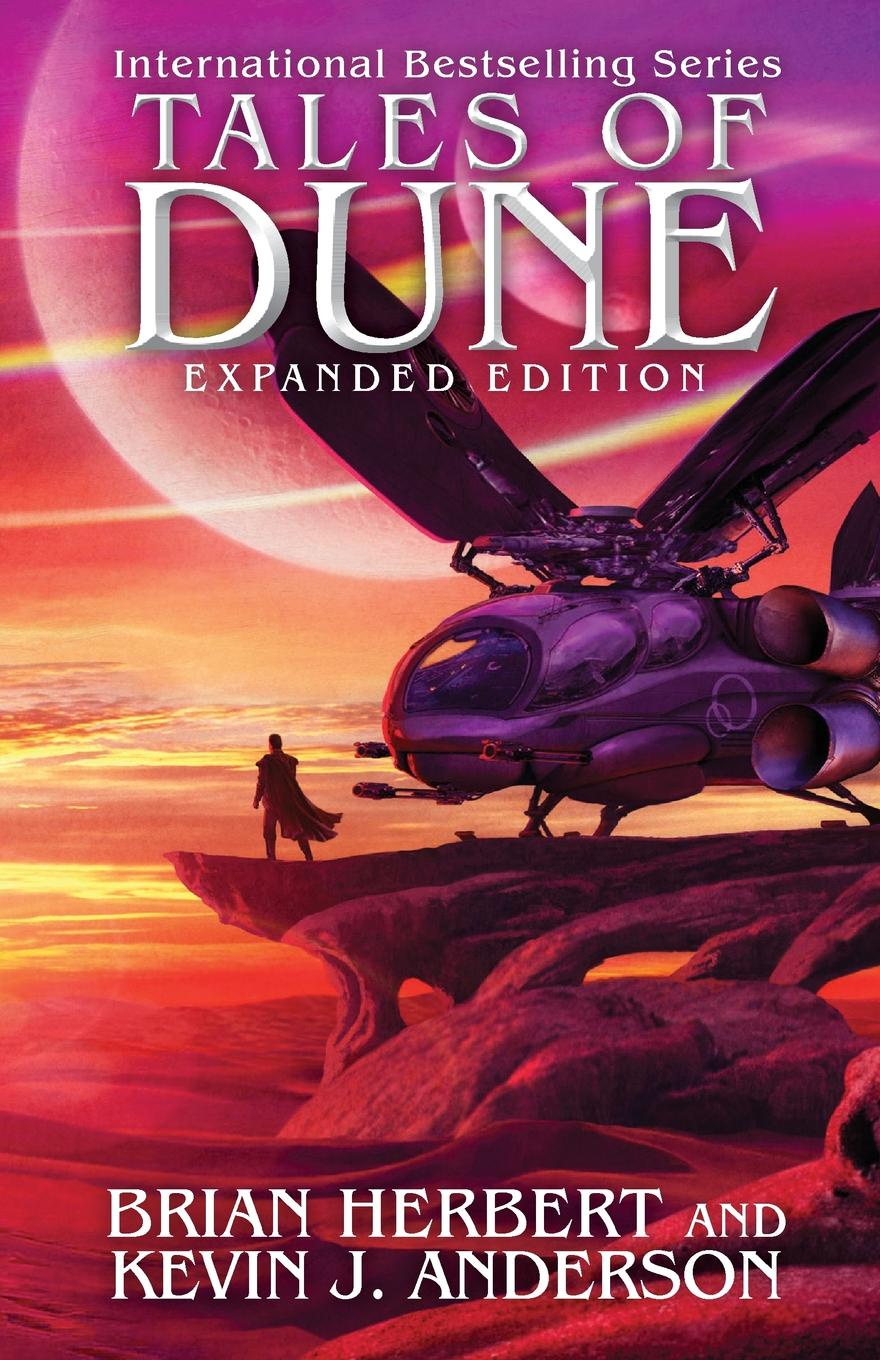 Brian Herbert, Kevin J. Anderson. Tales of Dune. Expanded Edition