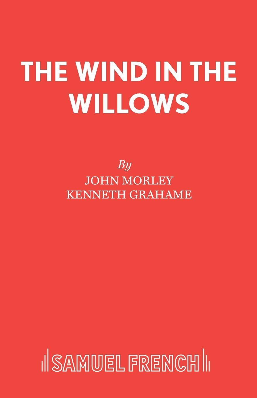 John Morley The Wind in the Willows wind in the willows