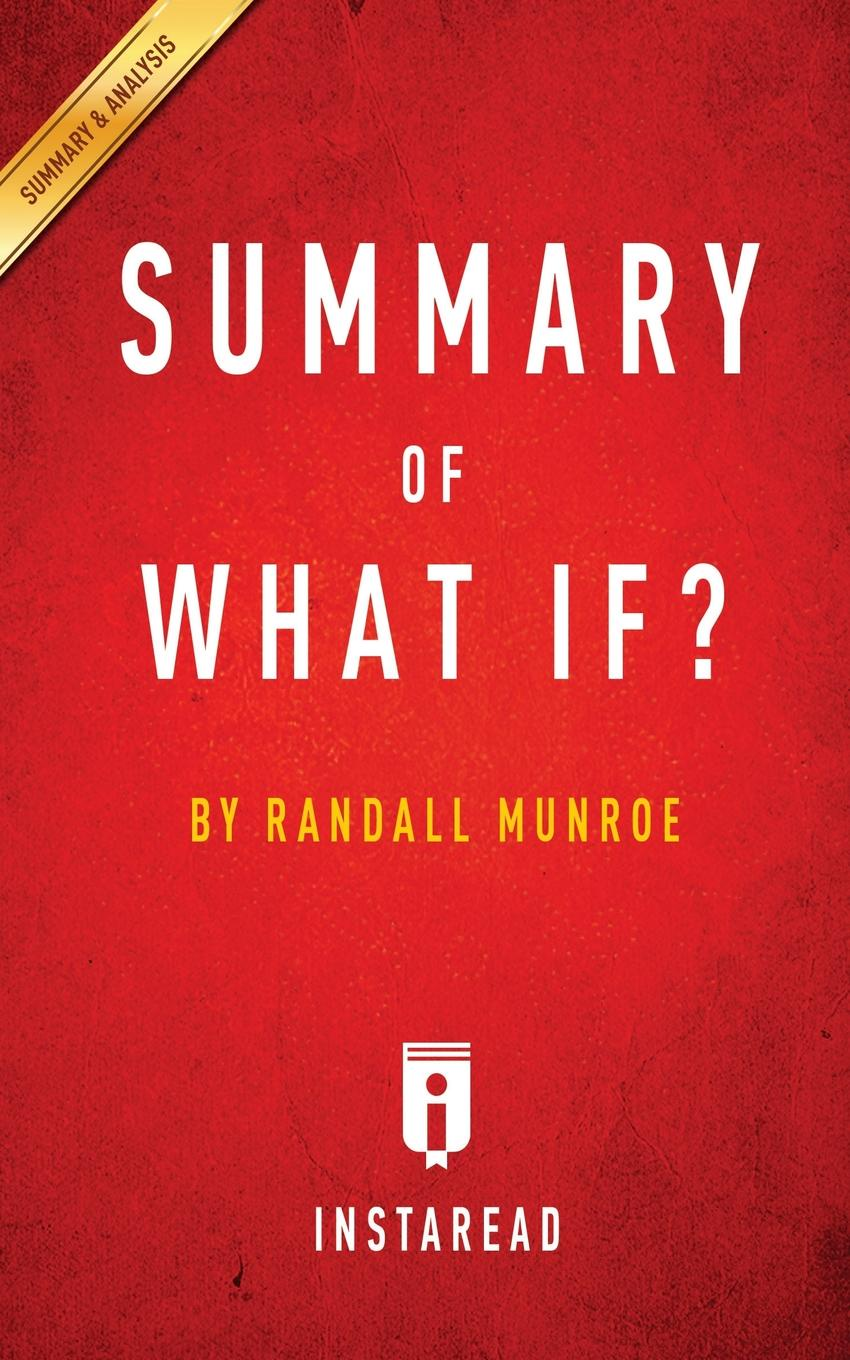 Instaread Summaries Summary of What If?. by Randall Munroe . Includes Analysis c e randall page of roses