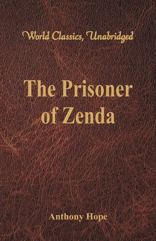 Фото - Anthony Hope The Prisoner of Zenda (World Classics, Unabridged) anthony hope the prisoner of zenda and rupert of hentzau